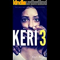 KERI 3: The Original Child Abuse True Story (Child Abuse True Stories)