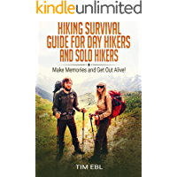 Hiking Survival Guide for Day Hikers and Solo Hikers: Make Memories and Get Out Alive! (English Edition)