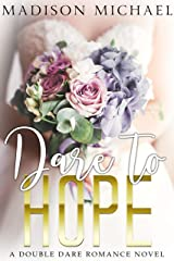 Dare to Hope: A Double Dare Romance Kindle Edition
