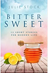 Bittersweet: 12 Short Stories for Modern Life Kindle Edition