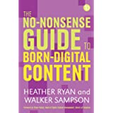 The No-Nonsense Guide to Born Digital Content (No-nonsense Guides)