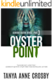 Oyster Point: Part 3: Hungry Ghosts (Aldridge Sisters Series)