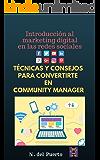 Introducción al marketing digital en redes sociales: Técnicas y consejos para convertirte en community manager