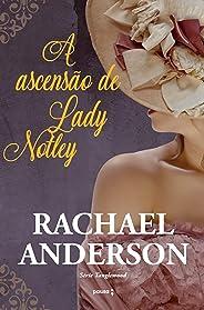 A ascensão de Lady Notley (Tanglewood Livro 2)