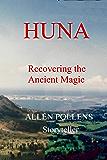 HUNA: Recovering the Ancient Magic