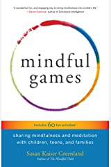 Mindful Games: Sharing Mindfulness and Meditation with Children, Teens, and Families Paperback