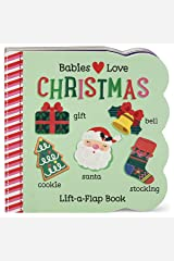 Babies Love Christmas: Lift-a-Flap Board Book (Chunky Lift a Flap Board Book) Board book
