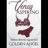 Venus Aspiring: an MFM Romance (Venus Rising Book 2) (English Edition)
