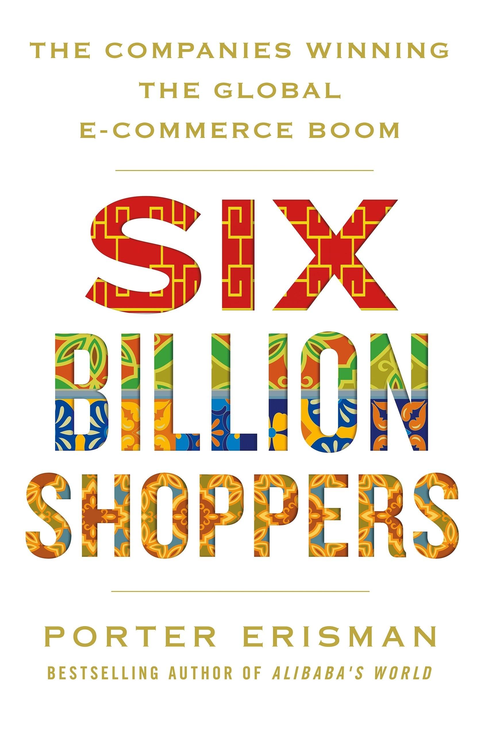 d6f0154b6d Buy Six Billion Shoppers  The Companies Winning the Global E ...