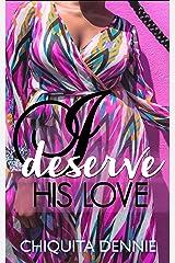 I Deserve His Love- A Second Chance Romance Kindle Edition