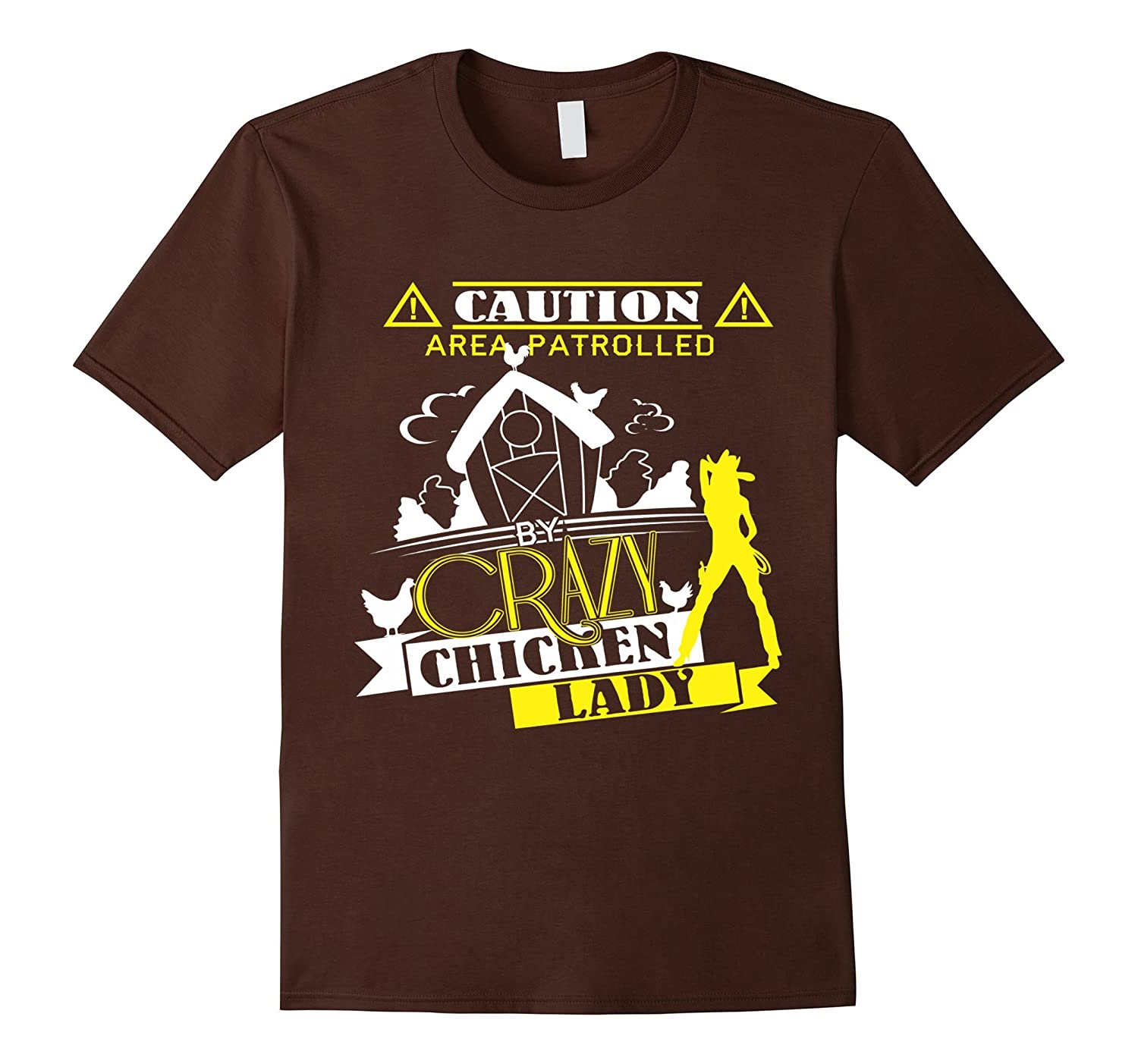 Area Patrolled Crazy Chicken Lady Gift Shirts For Lovers
