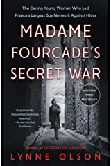 Madame Fourcade's Secret War: The Daring Young Woman Who Led France's Largest Spy Network Against Hitler Kindle Edition