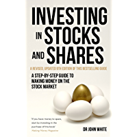 Investing in Stocks and Shares, 9th Edition: A step-by-step guide to making money on the stock market (A How to Book)