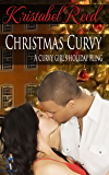 Christmas Curvy: A Curvy Girl's Holiday Fling (A Curvy Girl's Guide to Love Book 4)