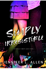 Simply Irresistible: A Totally Sweet Love Story Kindle Edition