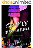Simply Irresistible: A Totally Sweet Love Story