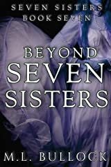 Beyond Seven Sisters (Seven Sisters Series Book 7) Kindle Edition