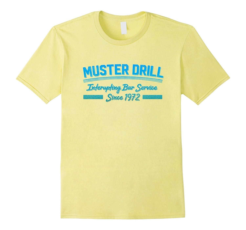 a4a33eb048 Muster Drill Cruise Ship Funny Cruising T Shirt-CD – Canditee