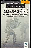 Embarqué(s) !: Ces images qui font l'Histoire