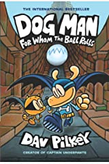 Dog Man: For Whom the Ball Rolls: From the Creator of Captain Underpants (Dog Man #7) Hardcover
