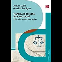 Manual de derecho procesal penal. Principios, derechos y reglas (Política Y Derecho)