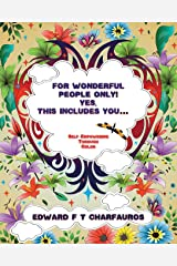 For Wonderful People Only! Yes, this includes you...: Self-Empowering through color Paperback