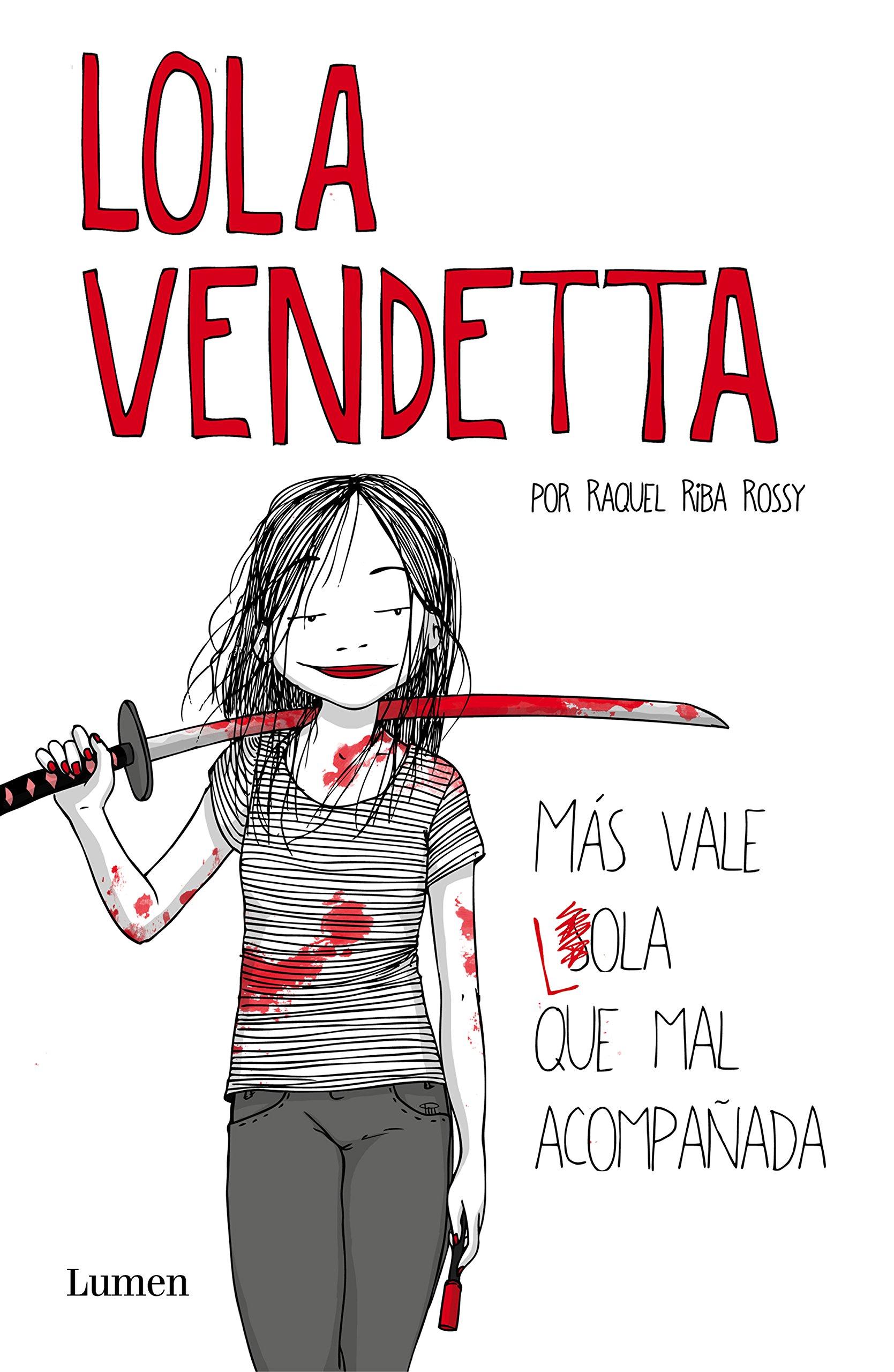 (Ebook-PDF) Lola Vendetta. Más vale Lola que mal
