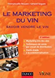 Le marketing du vin - 3e édition - Savoir vendre le vin