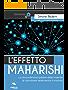 Workshop – L'Effetto Maharishi: Lo straordinario potere della mente di cambiare realmente il mondo