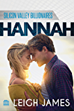 HANNAH (Silicon Valley Billionaires Book 3)