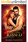 Dragon Kissed: Paranormal Dragon Romance (The Kissed Series Book 1)