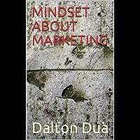 MINDSET ABOUT MARKETING (English Edition)