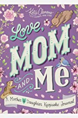 Love, Mom and Me: A Mother and Daughter Keepsake Journal Paperback