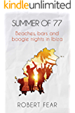 Summer of '77: Beaches, bars and boogie nights in Ibiza