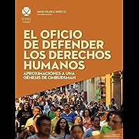 El oficio de defender los derechos humanos: Aproximaciones a una génesis de ombudsman (ReVisión Universitaria)