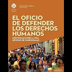 El oficio de defender los derechos humanos: Aproximaciones a una génesis de ombudsman (ReVisión Universitaria) (Spanish…