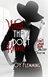 What They Don't Know (Won't Hurt Them Trilogy Book 1)