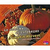 La cosecha de calabazas/Pumpkin Harvest (Todo acerca del otoño/All about Fall) (Multilingual Edition)