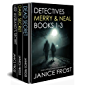 DETECTIVES MERRY & NEAL BOOKS 1-3: three gripping crime mysteries box set (English Edition)