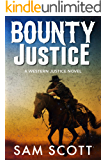 Bounty Justice: A Classic Western (Western Justice Book 3)