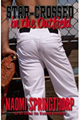 Star-Crossed in the Outfield (An All About the Diamond Romance Book 4) Kindle Edition