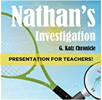 NATHAN'S INVESTIGATION PRESENTATION FOR TEACHERS