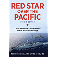 Red Star over the Pacific, Revised Edition: China's Rise and the Challenge to U.S. Maritime Strategy