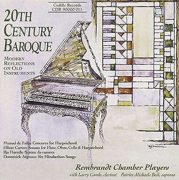 ファリャ:チェンバロ、フルート、オーボエ、クラリネット、ヴァイオリンとチェロのための協奏曲/カーター:ソナタ/アージェント:6つのエリザベス朝の歌(レンブラント・チェンバー・プレイヤーズ)