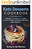 KETO DESSERTS COOKBOOK: Amazing fat burning fat bombs recipes to simply astonish your hosts (and yourself!) (Ultimate Ketogenic Diet Book 2)