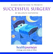 Guided Meditations to Promote Successful Surgery- Guided Imagery Shown to Lower Opioid Use, Pre-Op Anxiety, Length of Stay, B