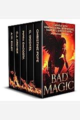 Bad Magic: 5 Novels of Demons, Djinn, Witches, Warlocks, Vampires, and Gods Gone Rogue Kindle Edition