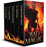Bad Magic: 5 Novels of Demons, Djinn, Witches, Warlocks, Vampires, and Gods Gone Rogue