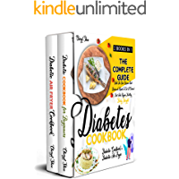 Diabetic Cookbook: 2 Books in 1: The Complete Guide With The Best Recipes And Balanced Meals To Set A Correct Diet And…