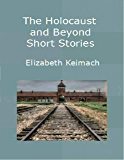 The Holocaust and Beyond, Short Stories